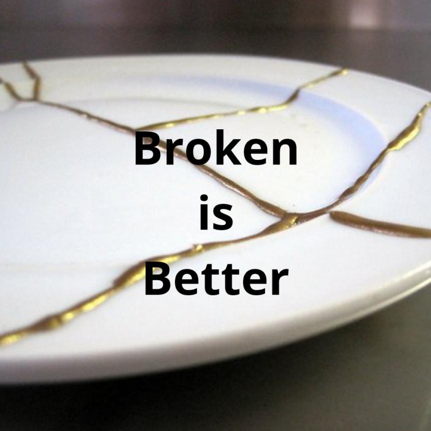 When Broken is Better