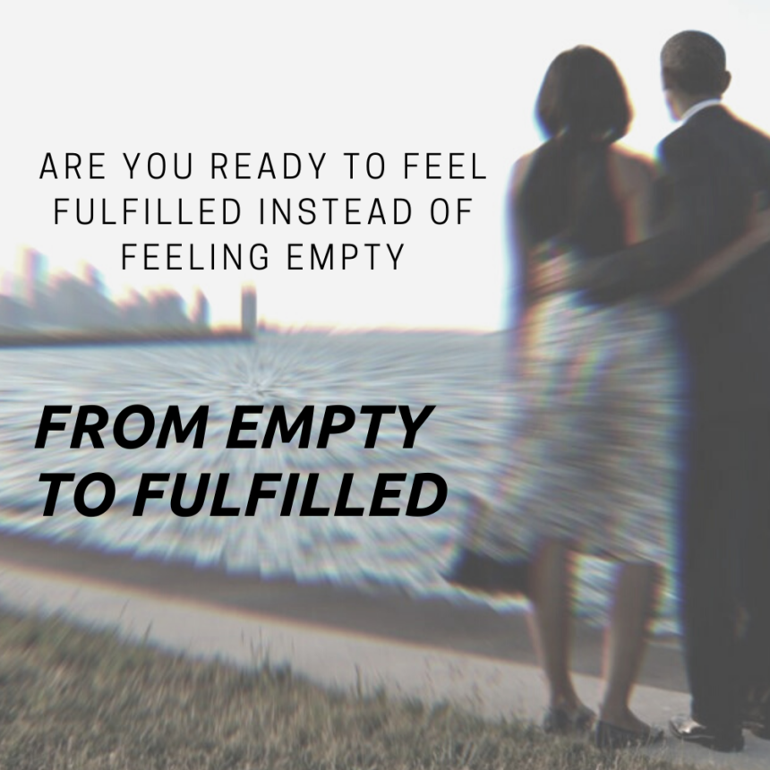 From Empty to Fulfilled