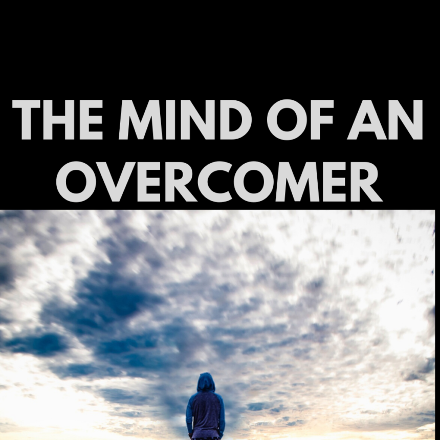 The Mind of an Overcomer